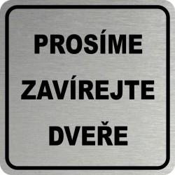 Piktogram ZAVÍREJTE DVEŘE 1...